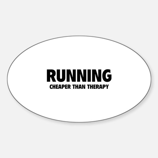 Running Cheaper Than Therapy Sticker (Oval)