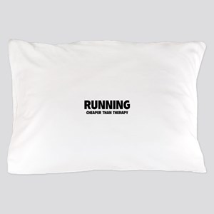 Running Cheaper Than Therapy Pillow Case
