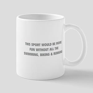 This Sport Would Be More Fun Mug