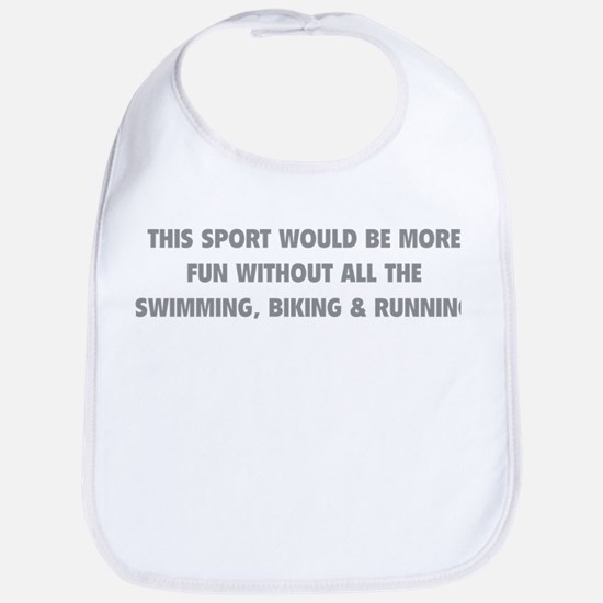 This Sport Would Be More Fun Bib