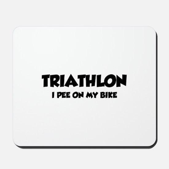 Triathlon I Pee On My Bike Mousepad