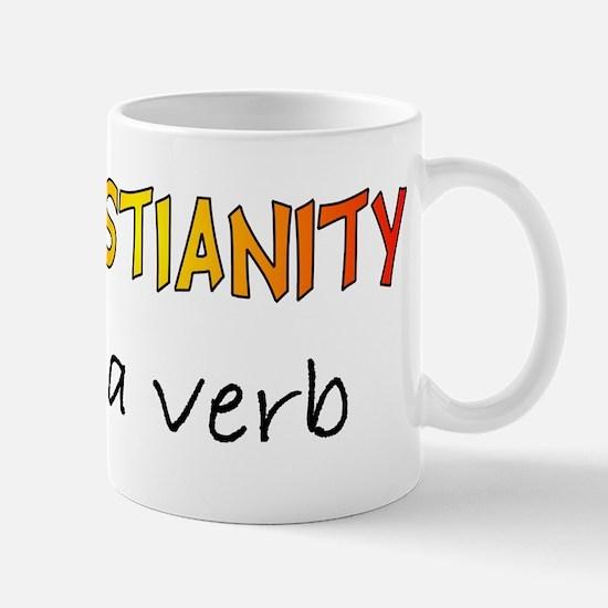 Christianity is a verb Mug