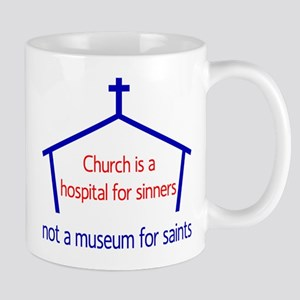 Church is a hospital for sinners Mug