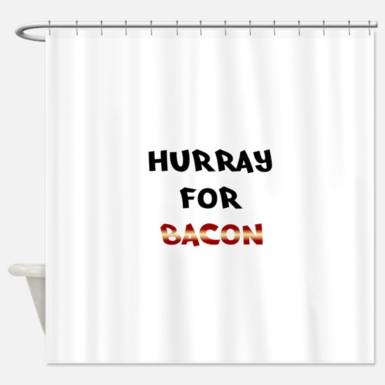 Hurray for Bacon Shower Curtain