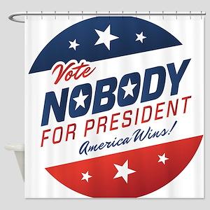Nobody for President Shower Curtain