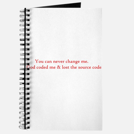 You can never change me Journal