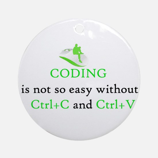 Coding is not easy Ornament (Round)