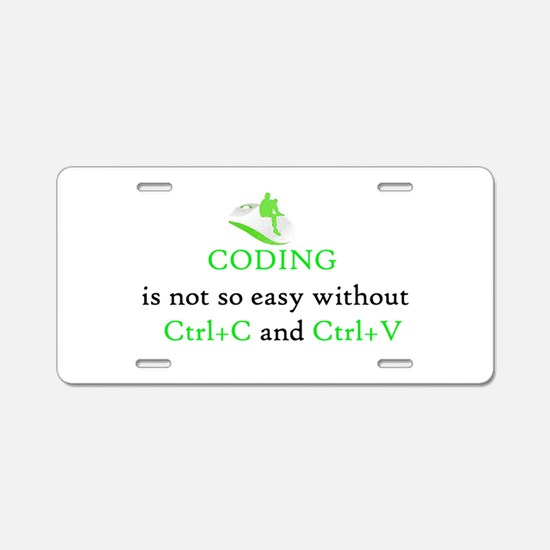 Coding is not easy Aluminum License Plate