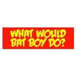 What Would Bat Boy Do? Bumper Sticker