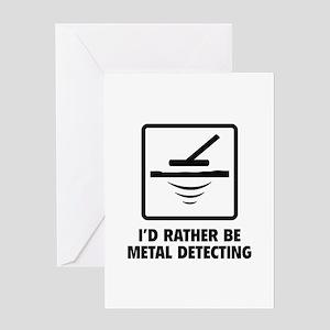 I'd Rather Be Metal Detecting Greeting Card