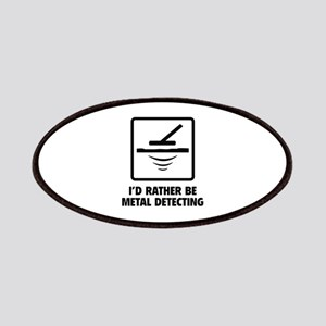 I'd Rather Be Metal Detecting Patches