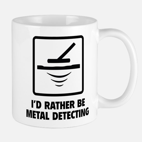I'd Rather Be Metal Detecting Mug