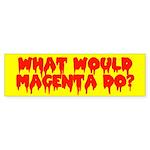 What Would Magenta Do? Bumper Sticker