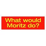 What Would Moritz Do? Bumper Sticker