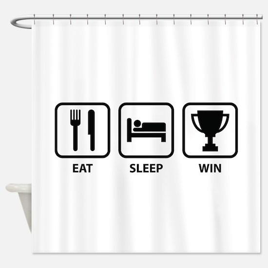 Eat Sleep Win Shower Curtain