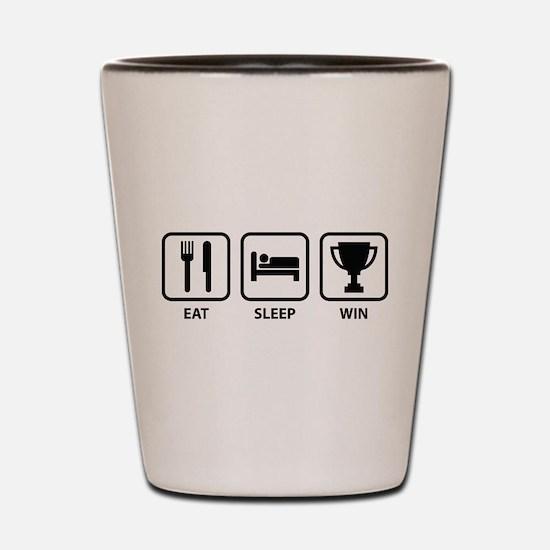 Eat Sleep Win Shot Glass