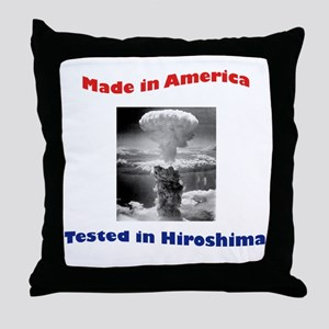 Made in America, Tested in Hiroshima Throw Pillow