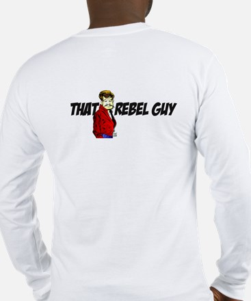 """THAT REBEL GUY"" Long Sleeve T-Shirt"