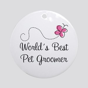 Pet Groomer (Worlds Best) Ornament (Round)
