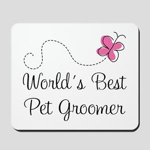Pet Groomer (Worlds Best) Mousepad