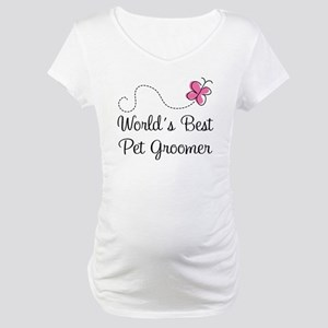 Pet Groomer (Worlds Best) Maternity T-Shirt