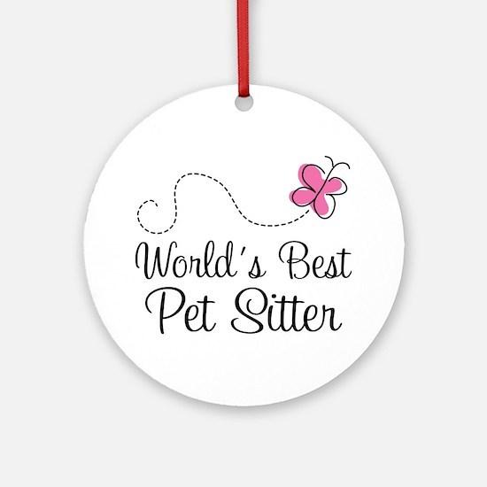 Pet Sitter (Worlds Best) Ornament (Round)