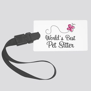 Pet Sitter (Worlds Best) Large Luggage Tag