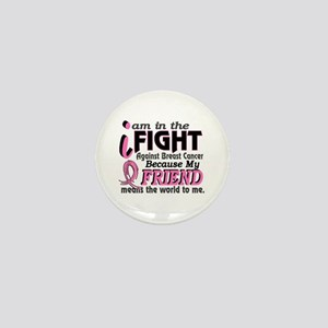 In Fight Because My Breast Cancer Mini Button
