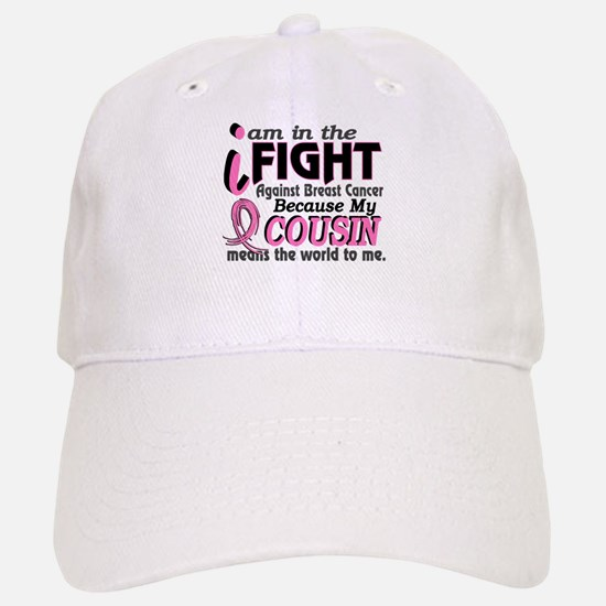 In Fight Because My Breast Cancer Baseball Baseball Cap