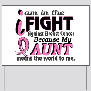 In Fight Because My Breast Cancer Yard Sign