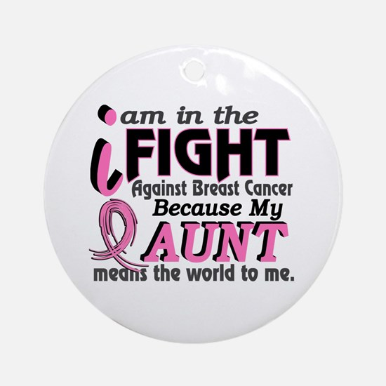 In Fight Because My Breast Cancer Ornament (Round)