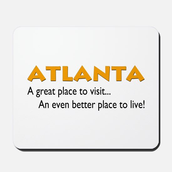 Atlanta...great place to live Mousepad