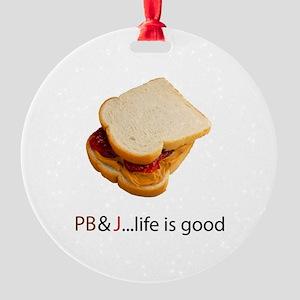 PB J Life is Good Round Ornament