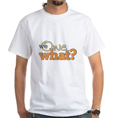 We Owe What? White T-Shirt