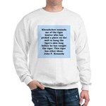 kennedy quote Sweatshirt