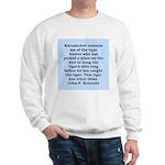 kennedy quote Sweatshirt