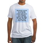 kennedy quote Fitted T-Shirt
