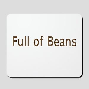 Full Of Beans Mousepad