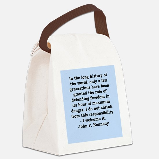 john f kennedy quote Canvas Lunch Bag