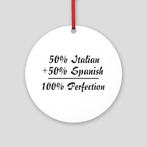 Half Italian, Half Spanish Ornament (Round)