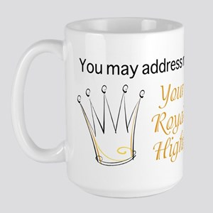 Your Royal Highness Large Mug