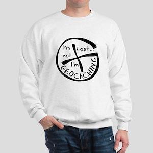 Im Not Lost...Im Geocaching Sweatshirt