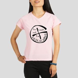 Im Not Lost...Im Geocaching Performance Dry T-Shir
