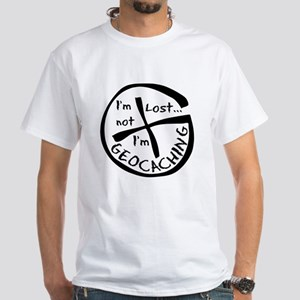 Im Not Lost...Im Geocaching White T-Shirt