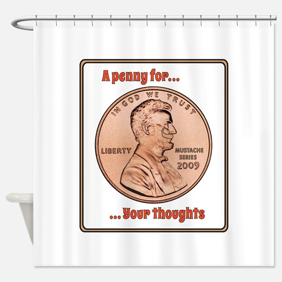 Penny For Thoughts Shower Curtain