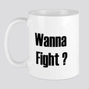 Wanna fight? Mug