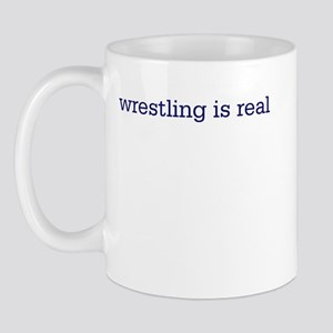 Wrestling is real Mug