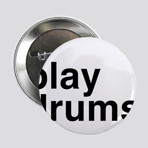 """i play drums 2.25"""" Button"""