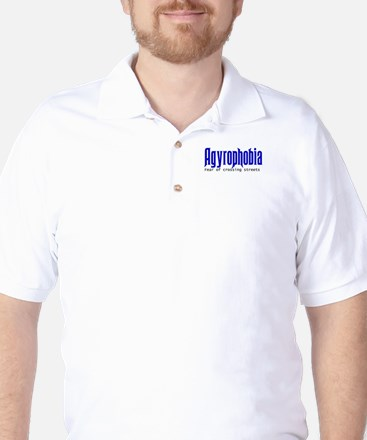 Agyrophobia -- Fear of crossi Golf Shirt