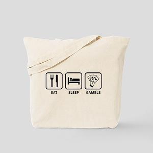 Eat Sleep Gamble Tote Bag